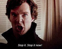 stop it now sherlock